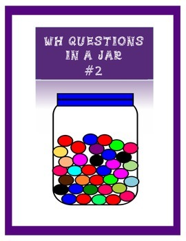 WH Questions in a Jar! #2