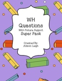 WH Questions with Picture Support SUPER PACK