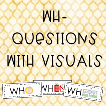 WH- Questions with Visuals