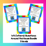 (Where) Questions: Around the House Bundle Levels 1-3