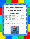 WH (Where) Questions Around the House Level 1