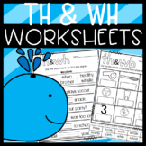 WH and TH Worksheets: Cut and Paste Sorts, Cloze, Read and Draw and more!