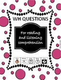 WH questions for listening and reading comprehension