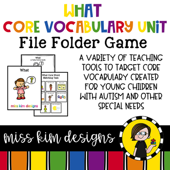 WHAT Core Vocabulary Unit for Teachers of Students with Autism & Special Needs