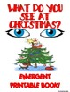 WHAT DO YOU SEE AT CHRISTMAS?? EMERGENT READER BOOK ** PERFECT FOR READ TO SELF!