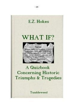 WHAT IF? A quiz concerning historic triumphs & tragedies