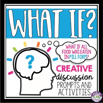 DISCUSSION ACTIVITY: WHAT IF?