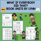 WHAT IF EVERYBODY DID THAT?  BOOK UNITS BY LYNN
