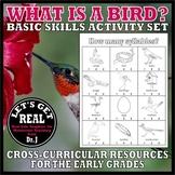 WHAT IS A BIRD? Basic Skills Activity Set