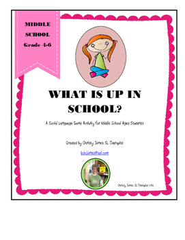 WHAT IS UP IN SCHOOL? A Social Language Game for Middle School