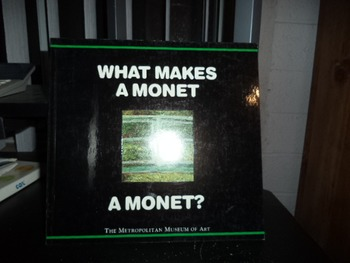 WHAT MAKES A MONET BY RICHARD MUHLBERGER