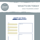 WHAT'S ON TODAY: DAILY PLANNING SHEET