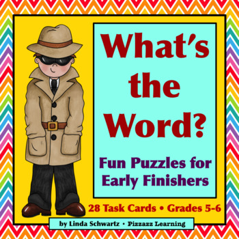 WHAT'S THE WORD? • Puzzles for Early Finishers • Grades 5–6