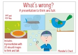 WHAT'S WRONG PRESENTATION, TO THINK AND TALK