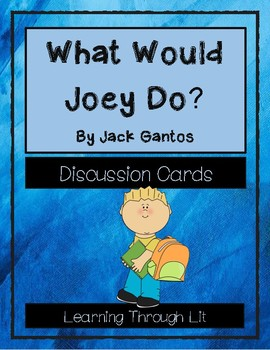 WHAT WOULD JOEY DO? by Jack Gantos * Discussion Cards
