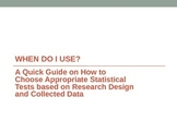 WHEN DO I USE? How to Select an appropriate Statisticial Method