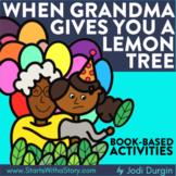 WHEN GRANDMA GIVES YOU A LEMON TREE Activities Worksheets