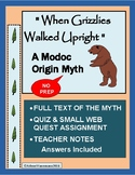 WHEN GRIZZLIES WALKED UPRIGHT:  A Modoc Origin Myth