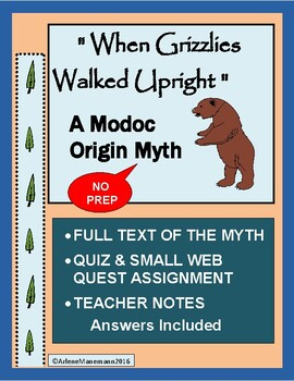 WHEN THE GRIZZLIES WALKED UPRIGHT:  A Modoc Origin Myth