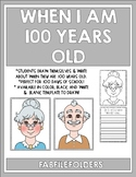WHEN I AM 100 YEARS OLD