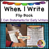 WHEN I WRITE FLIP BOOK: I Can Statements for Early Writers w/ Vocabulary Cards