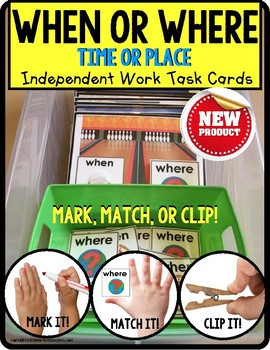 WHEN or WHERE Categories TASK CARDS for Independent Work A