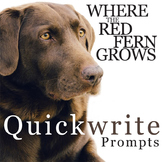 WHERE THE RED FERN GROWS Journal - Quickwrite Writing Prom