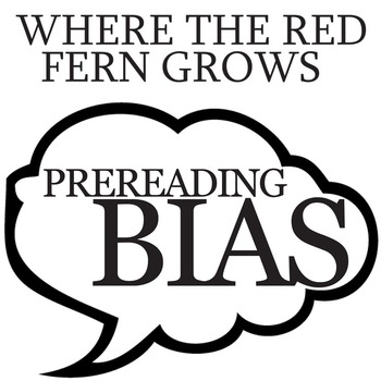 WHERE THE RED FERN GROWS PreReading Bias