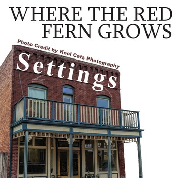 WHERE THE RED FERN GROWS Setting Organizer - Physical & Emotional