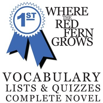 WHERE THE RED FERN GROWS Vocabulary Complete Novel (100 words)