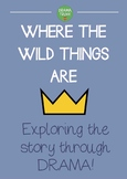 WHERE THE WILD THINGS ARE: Explore the story through DRAMA!!!