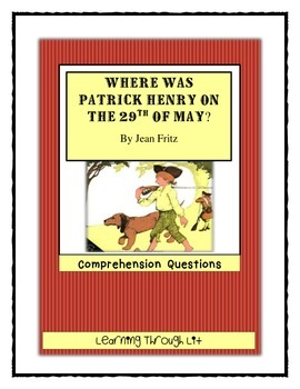 WHERE WAS PATRICK HENRY ON THE 29TH OF MAY? - Comprehension & Text Evidence