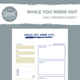 WHILE YOU WERE OUT: DAILY FEEDBACK SHEET