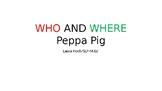 WHO AND WHERE PEPPA PIG
