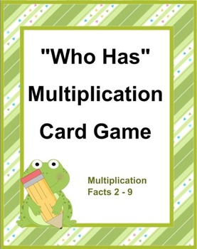 WHO HAS Multiplication Card Game Frog Theme