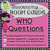 WHO Questions:  Digital / Boom Cards™ Picture Choices with Audio