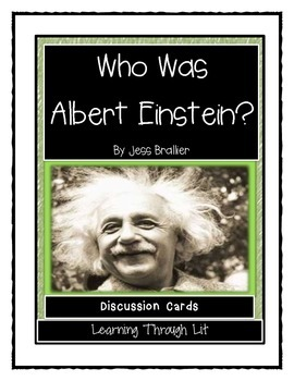 WHO WAS ALBERT EINSTEIN? by Jess Brallier - Discussion Cards
