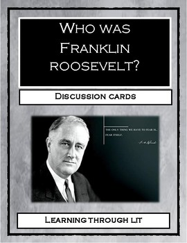 WHO WAS FRANKLIN ROOSEVELT? by Margaret Frith - Discussion Cards