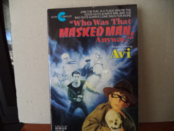 Who Was That Masked Man, Anyway ISBN 0-380-72113-9
