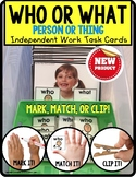 """WHO or WHAT Categories TASK CARDS """"Task Box Filler"""" for Sp"""