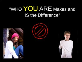 WHO you ARE Makes and IS the Difference!