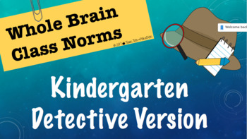WHOLE BRAIN Classroom Norms: DETECTIVE VERSION