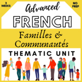 FRENCH THEMATIC UNIT | Families & Communities | AP | Immersion | 3+ week bundle