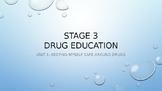 WHOLE UNIT DRUG EDUCATION Stage 3 - Unit 1 POWERPOINT