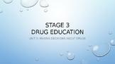 WHOLE UNIT DRUG EDUCATION Stage 3 - Unit 2 POWERPOINT