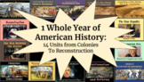 1 WHOLE YEAR of U.S. History! Units 1 to 13: Colonial Amer