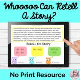 WHOOO Can Retell A Story? Digital NO PRINT Language Digital
