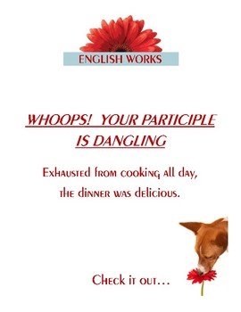 WHOOPS!  YOUR PARTICIPLE IS DANGLING
