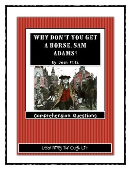 WHY DON'T YOU GET A HORSE, SAM ADAMS? - Comprehension and Text Evidence