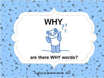 WHY are there Why words?